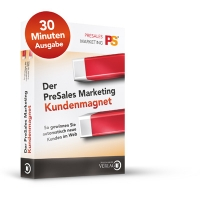 Der PreSales Marketing Kundenmagnet - 30 Min. Ausgabe